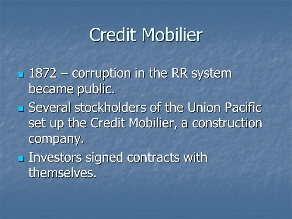 Credit Mobilier 1872 – corruption in the RR system became public.