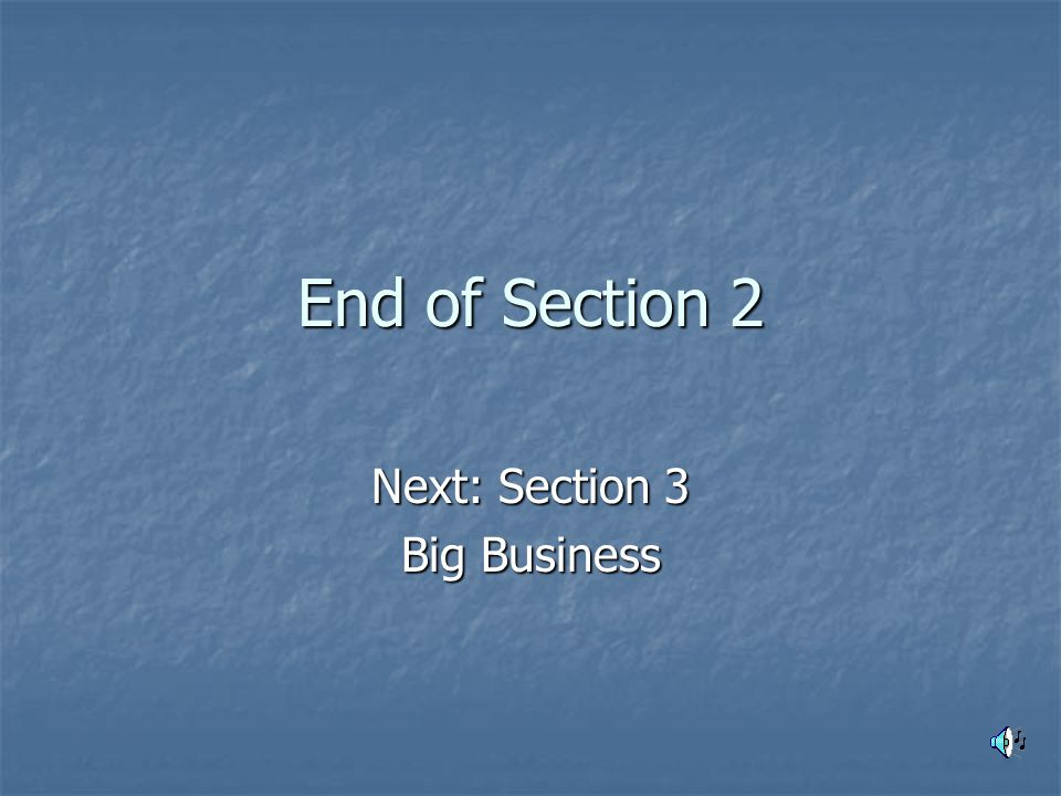 Next: Section 3 Big Business