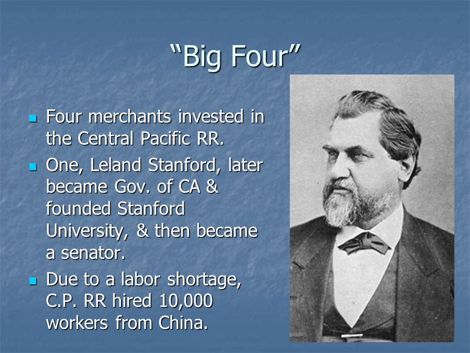 Big Four Four merchants invested in the Central Pacific RR.