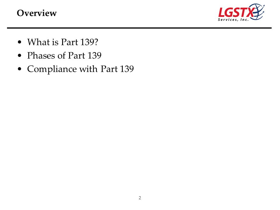 What is Part 139 Phases of Part 139 Compliance with Part 139 Overview