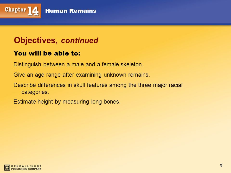 Objectives, continued You will be able to: