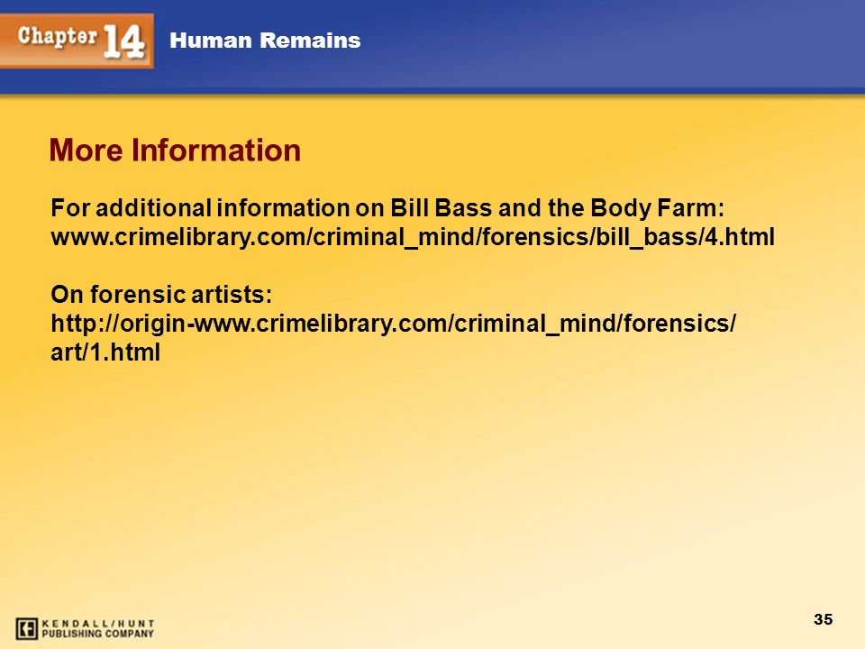 Chapter 12 More Information. For additional information on Bill Bass and the Body Farm: