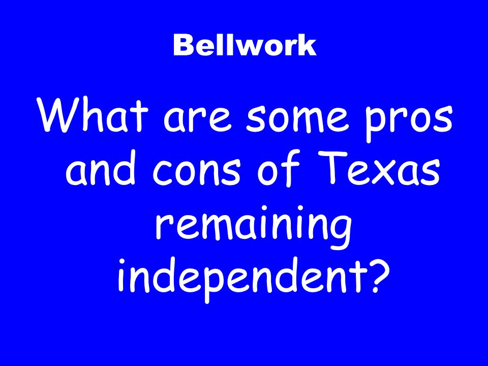 What are some pros and cons of Texas remaining independent