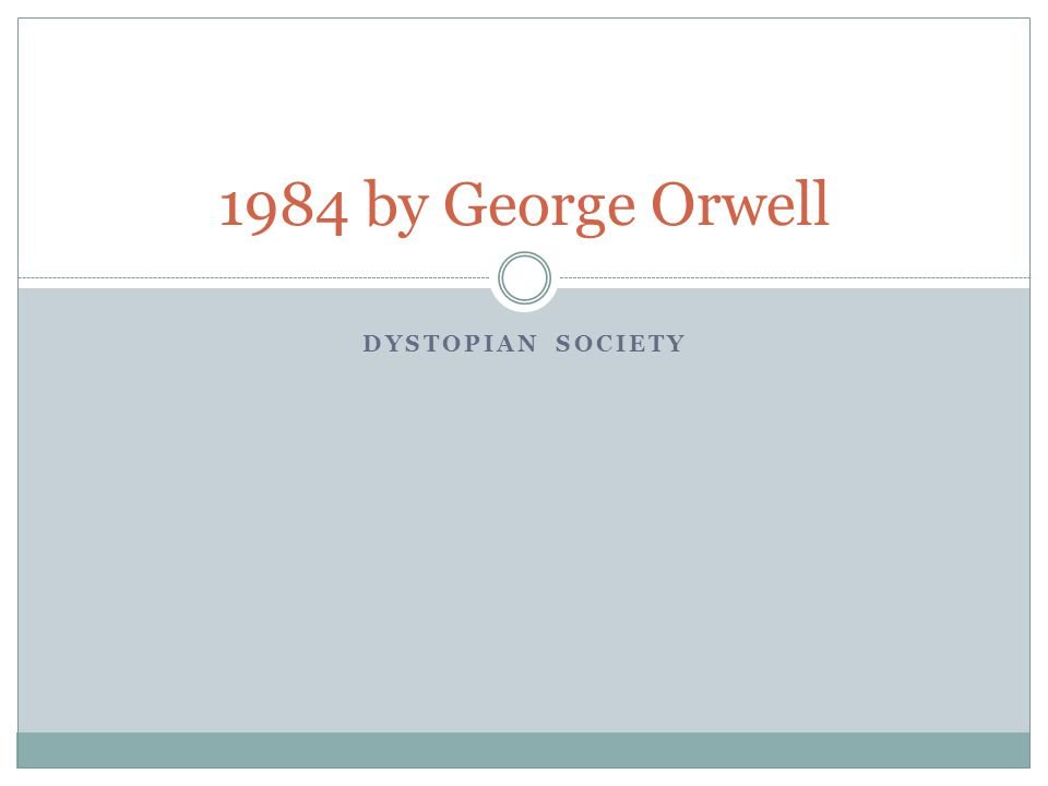 1984 by George Orwell Dystopian Society