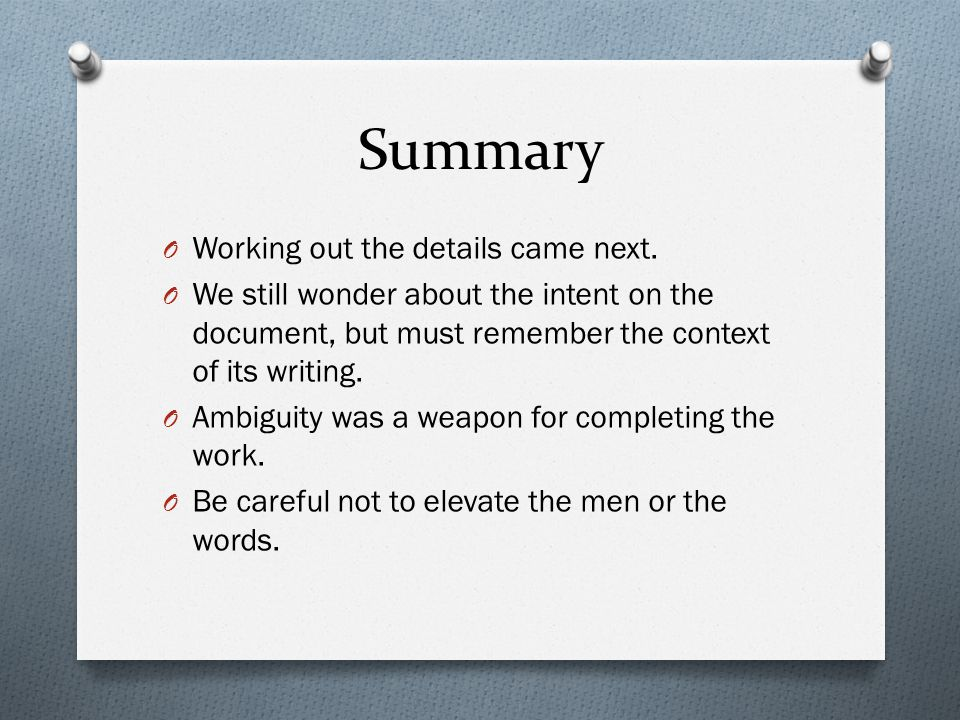 Summary Working out the details came next.