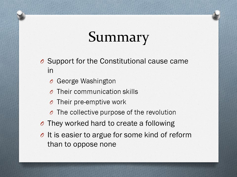 Summary Support for the Constitutional cause came in