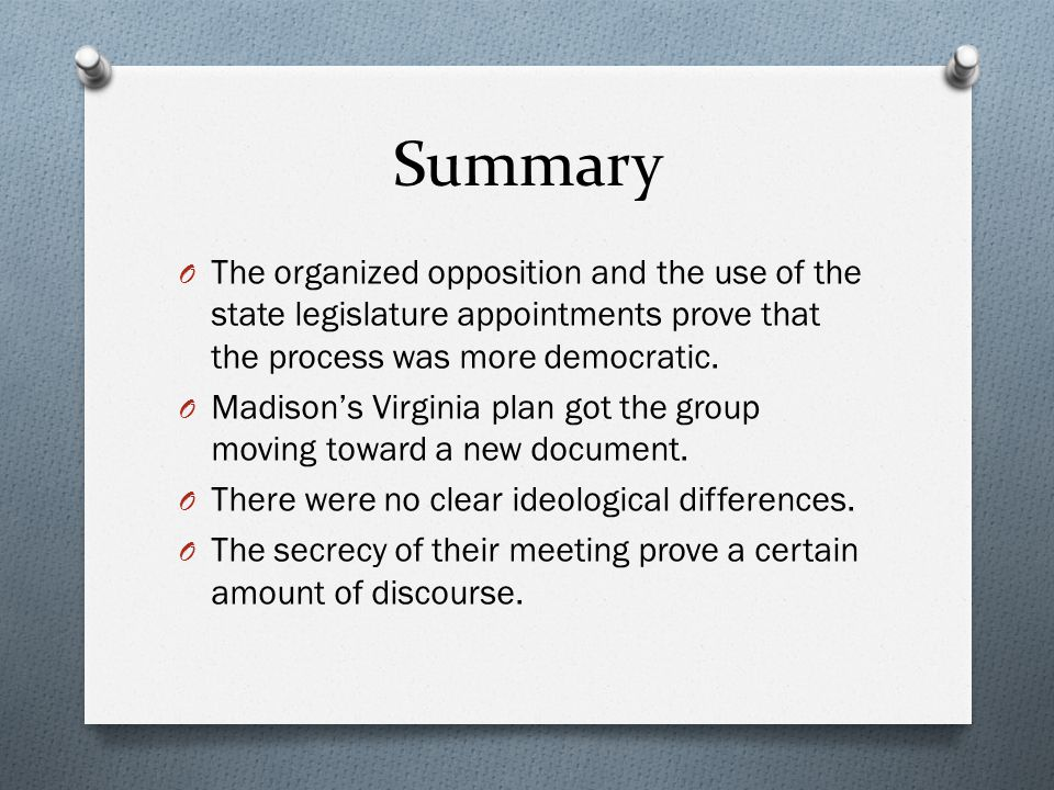 Summary The organized opposition and the use of the state legislature appointments prove that the process was more democratic.