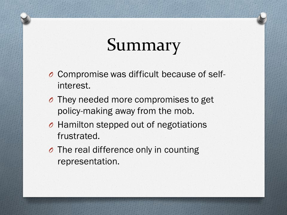 Summary Compromise was difficult because of self-interest.