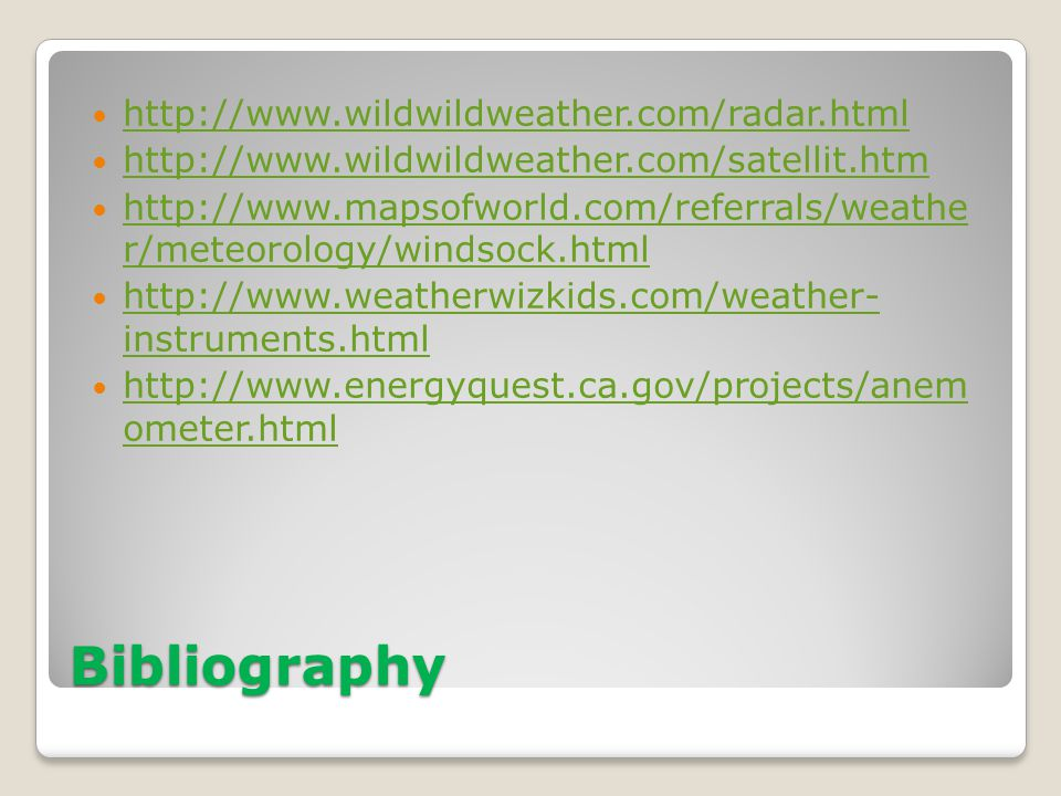 Bibliography http://www.wildwildweather.com/radar.html