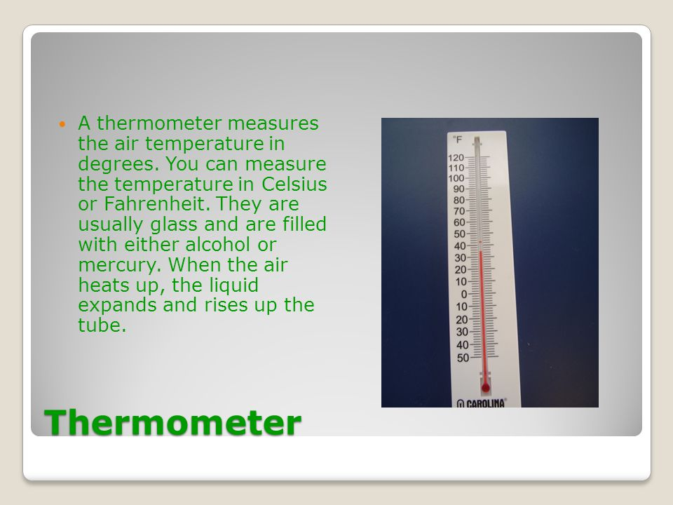 A thermometer measures the air temperature in degrees