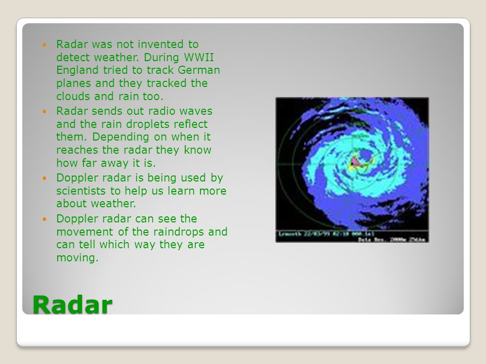 Radar was not invented to detect weather