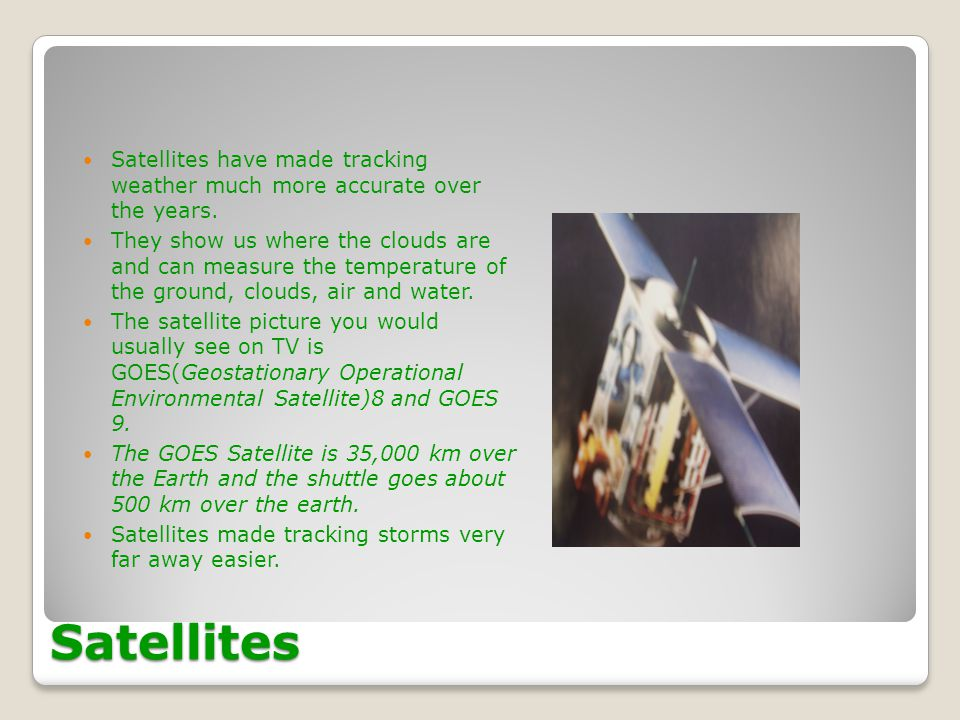 Satellites have made tracking weather much more accurate over the years.