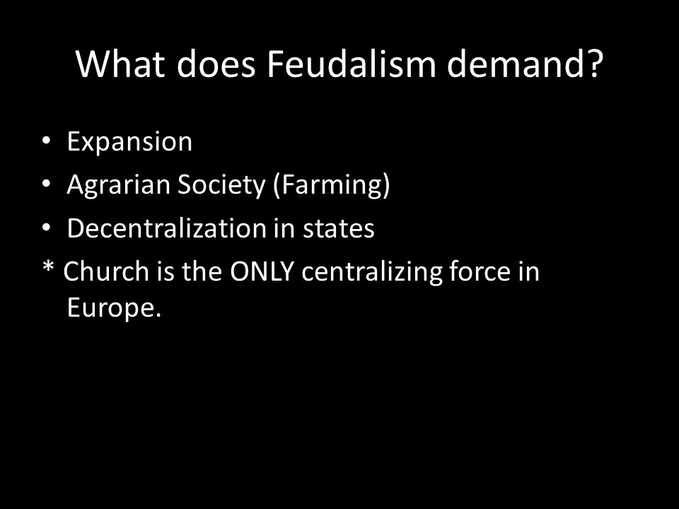 What does Feudalism demand