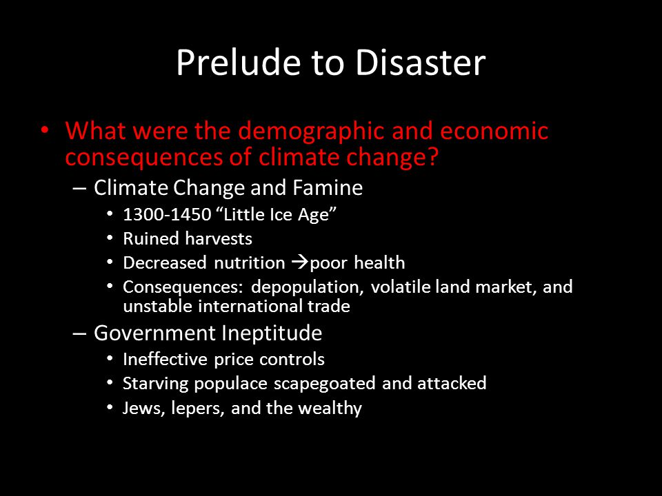 Prelude to Disaster What were the demographic and economic consequences of climate change Climate Change and Famine.