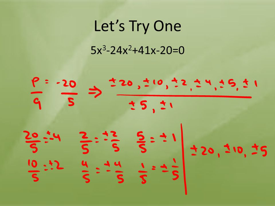 Let's Try One 5x3-24x2+41x-20=0