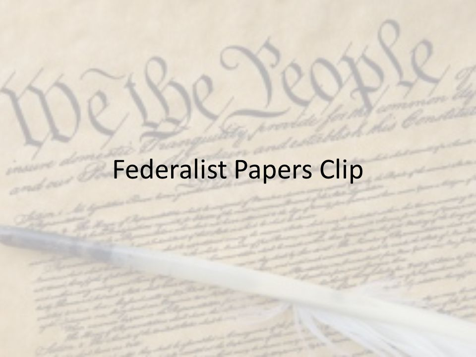 Federalist Papers Clip