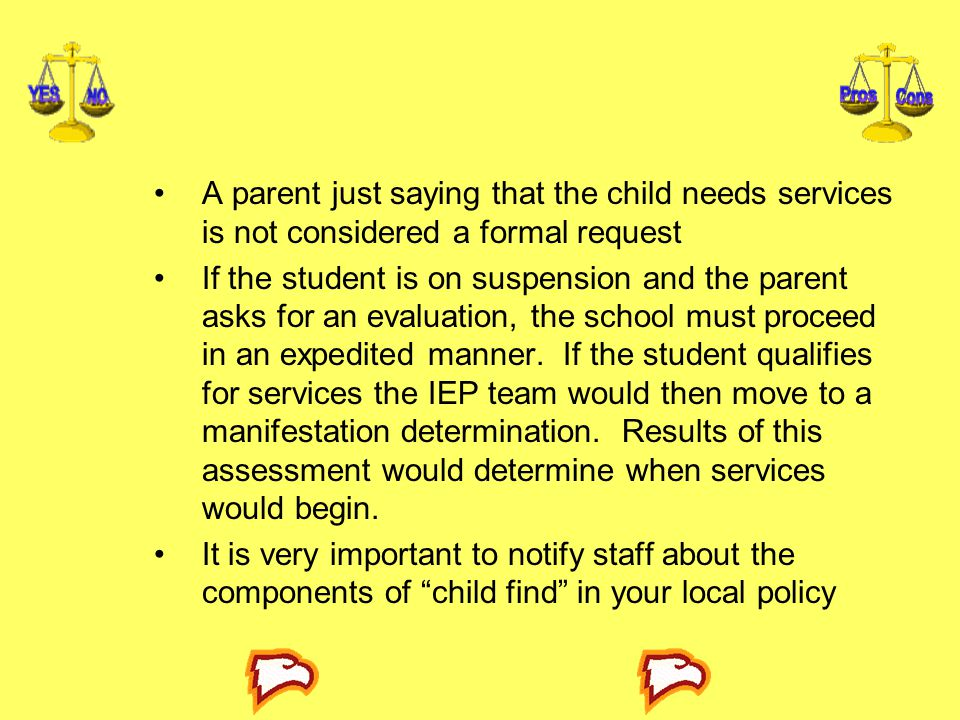 A parent just saying that the child needs services is not considered a formal request