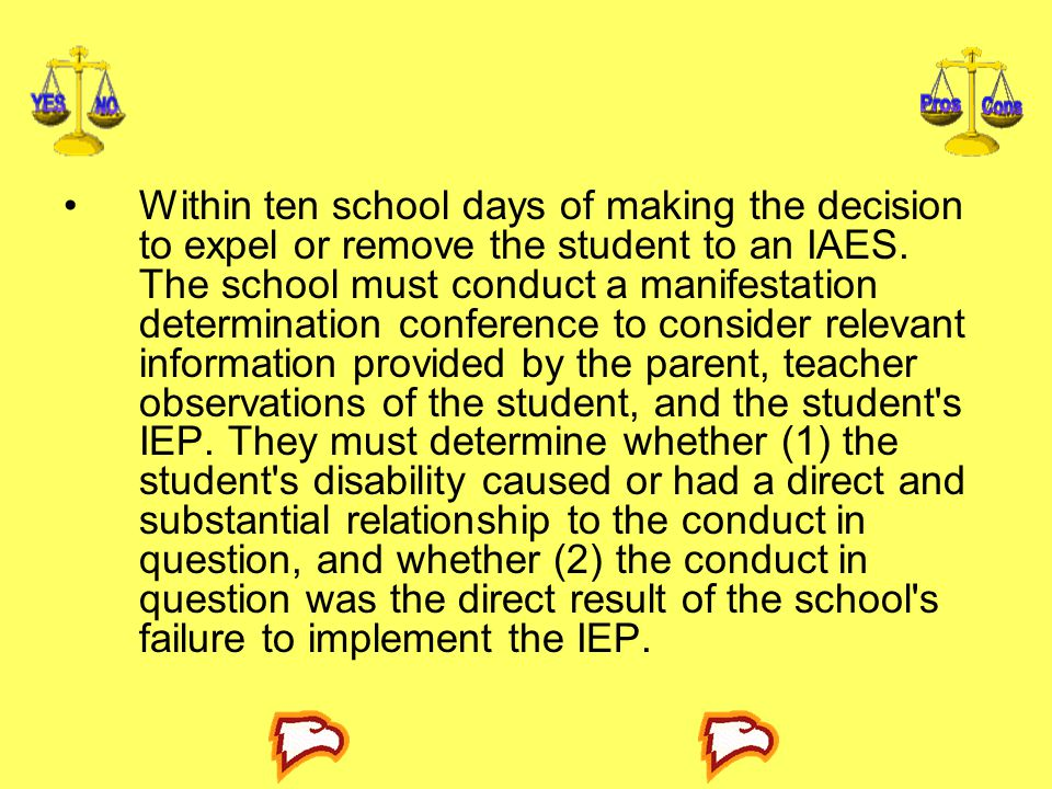Within ten school days of making the decision to expel or remove the student to an IAES.