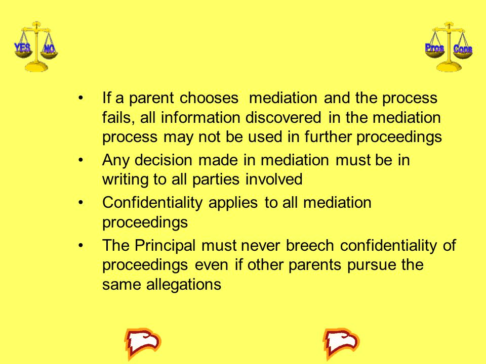 If a parent chooses mediation and the process fails, all information discovered in the mediation process may not be used in further proceedings