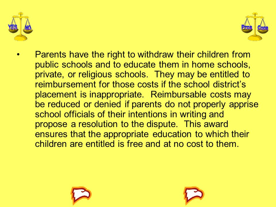 Parents have the right to withdraw their children from public schools and to educate them in home schools, private, or religious schools.