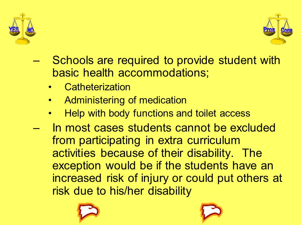 Schools are required to provide student with basic health accommodations;