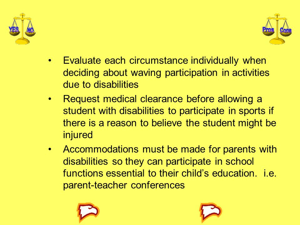 Evaluate each circumstance individually when deciding about waving participation in activities due to disabilities