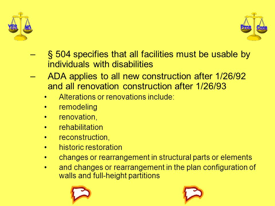 § 504 specifies that all facilities must be usable by individuals with disabilities