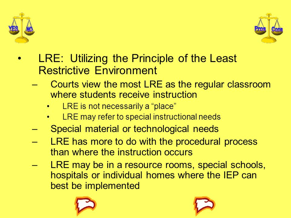 LRE: Utilizing the Principle of the Least Restrictive Environment
