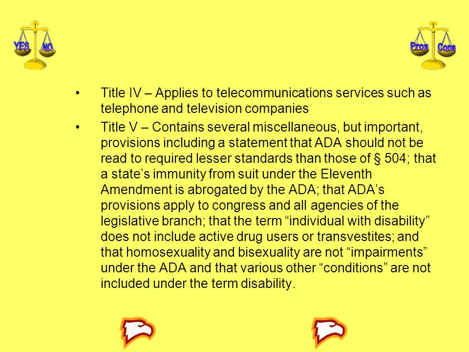 Title IV – Applies to telecommunications services such as telephone and television companies