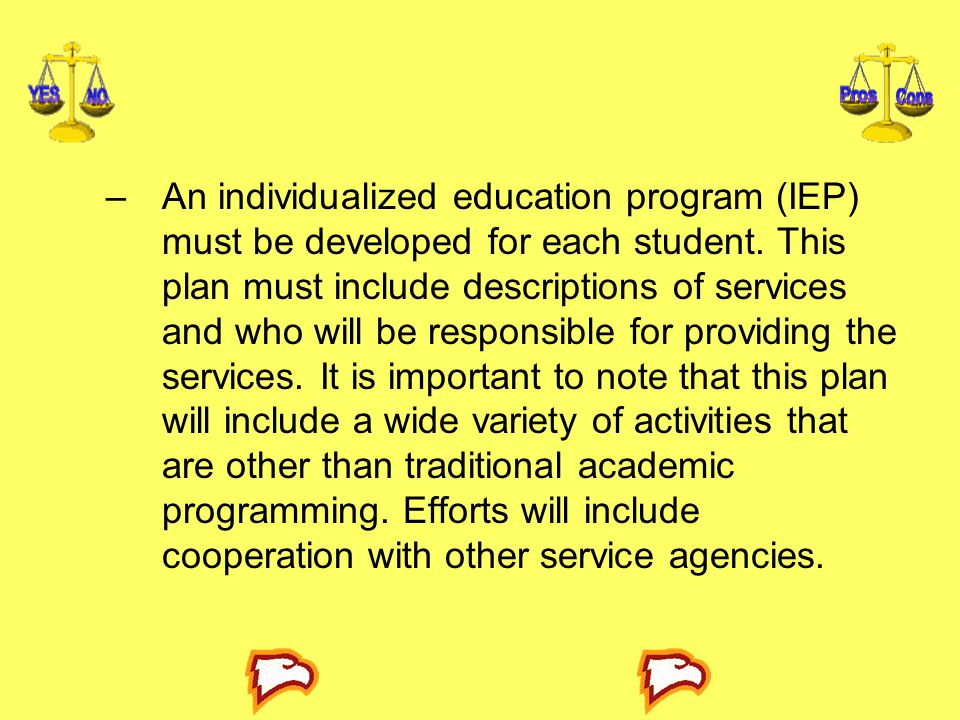 An individualized education program (IEP) must be developed for each student.
