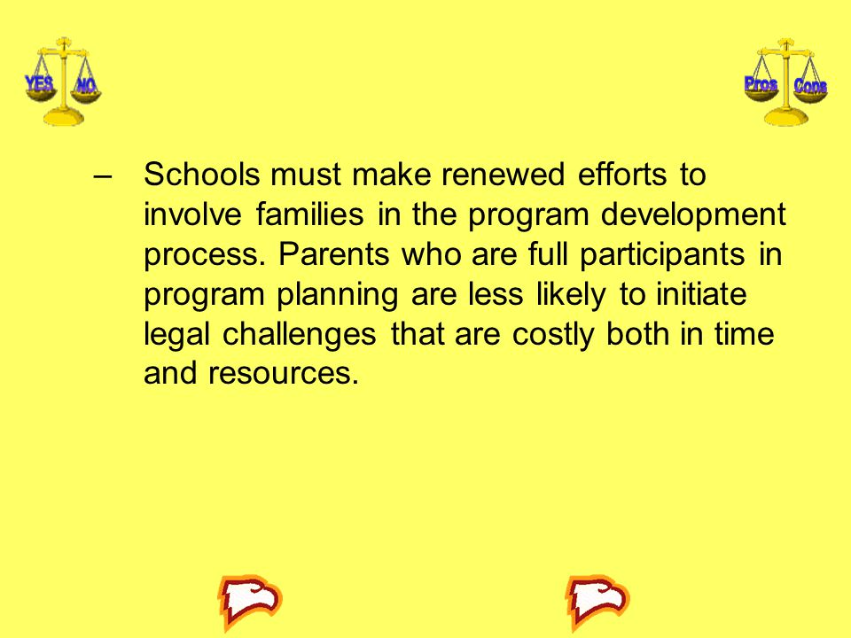 Schools must make renewed efforts to involve families in the program development process.
