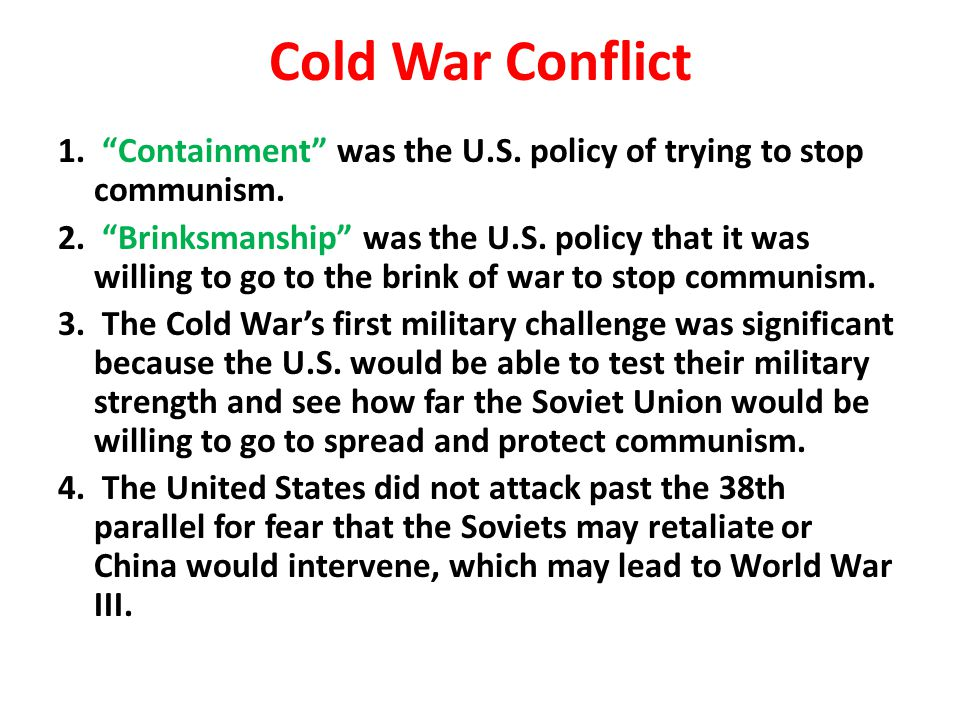 Cold War Conflict 1. Containment was the U.S. policy of trying to stop communism.