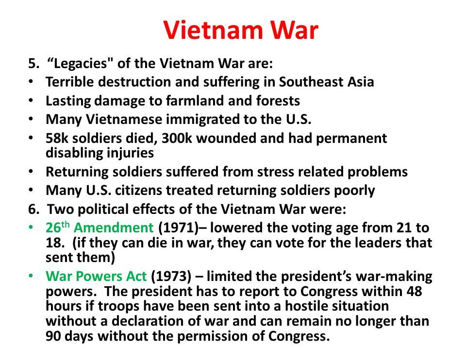 Vietnam War 5. Legacies of the Vietnam War are: