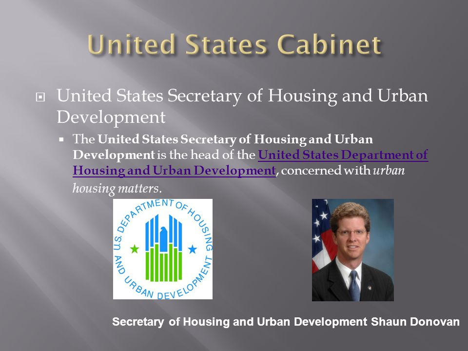 United States Cabinet United States Secretary of Housing and Urban Development.