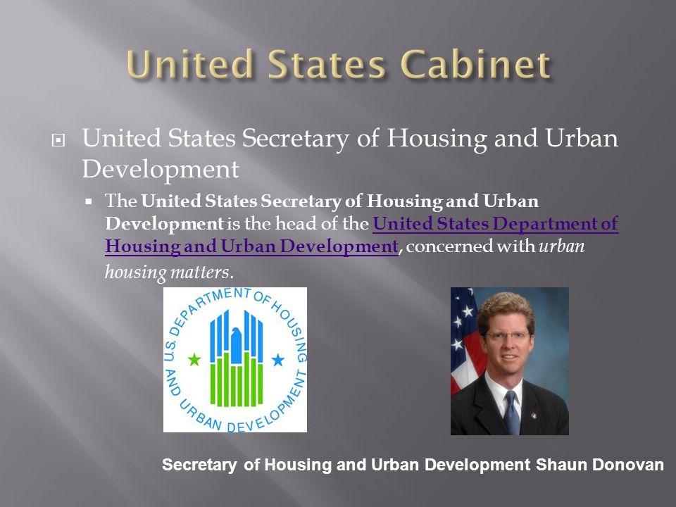 United States Cabinet United States Secretary of Housing and Urban Development.