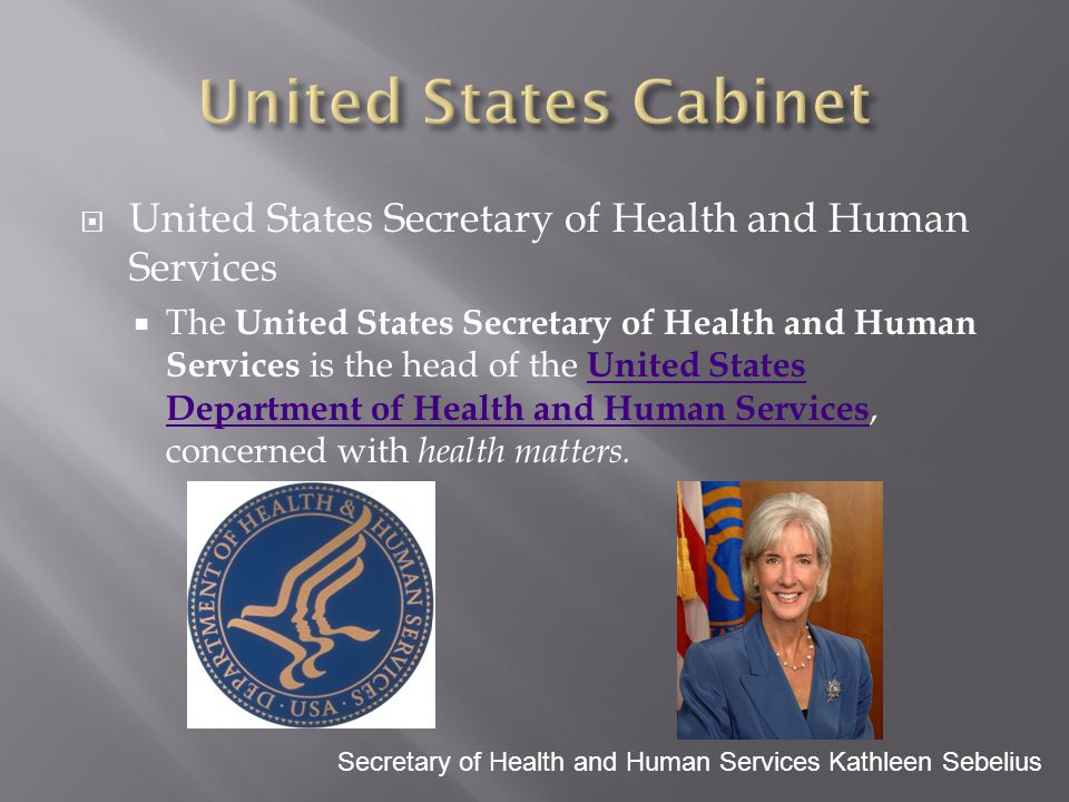 United States Cabinet United States Secretary of Health and Human Services.