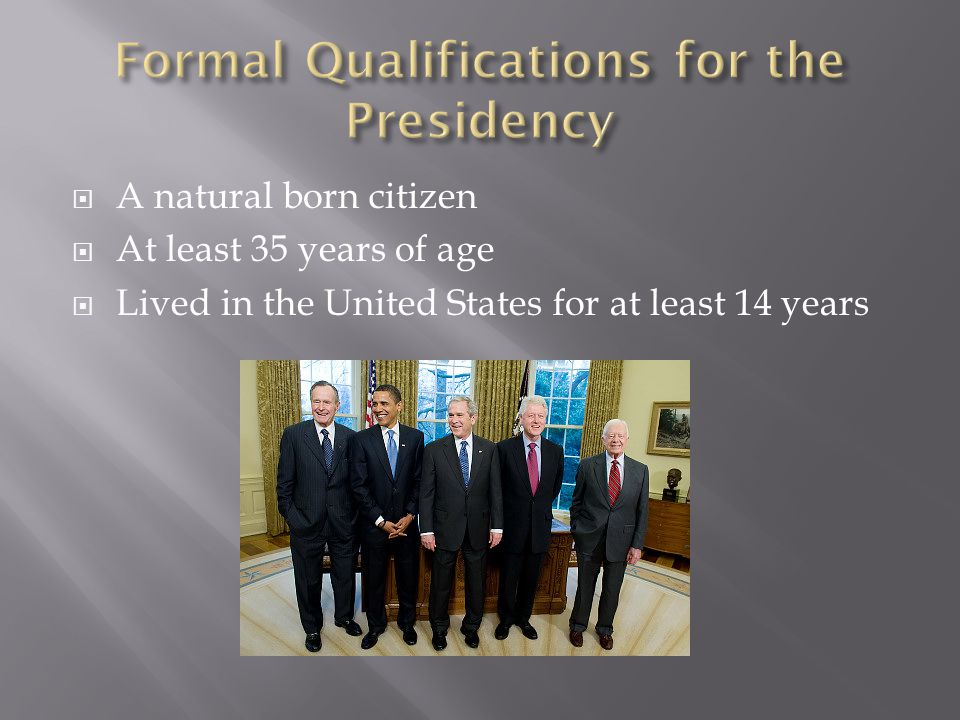 Formal Qualifications for the Presidency