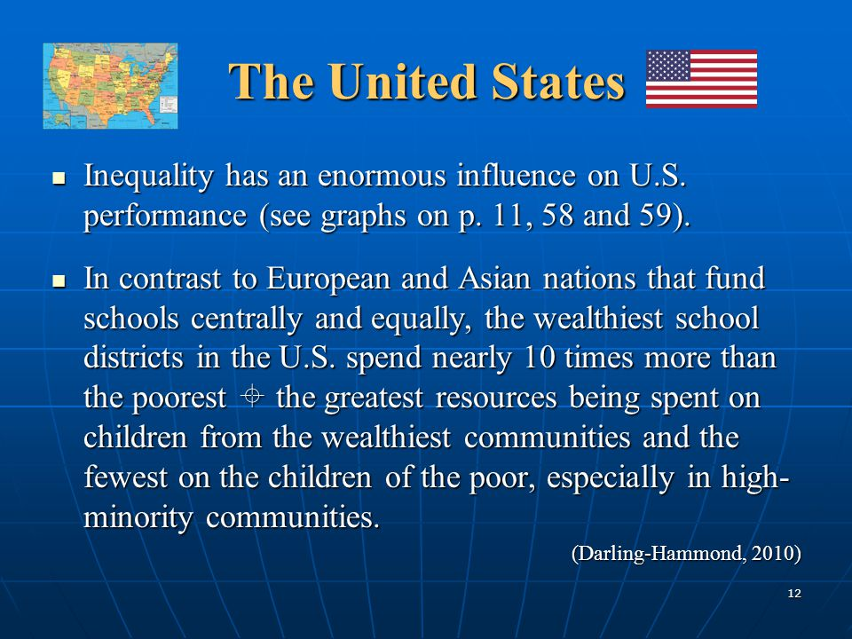 The United States Inequality has an enormous influence on U.S. performance (see graphs on p. 11, 58 and 59).