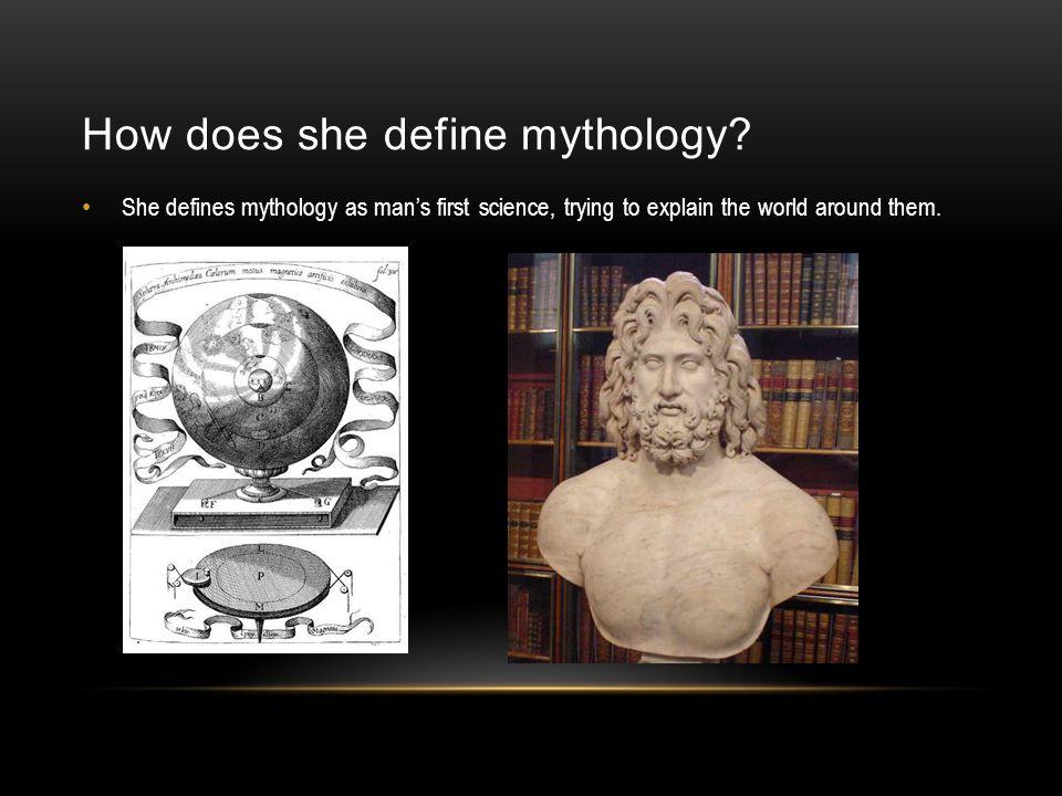 How does she define mythology