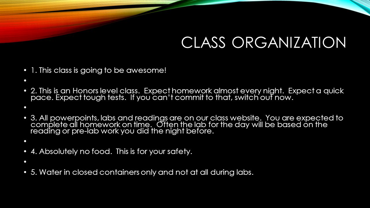 Class organization 1. This class is going to be awesome!