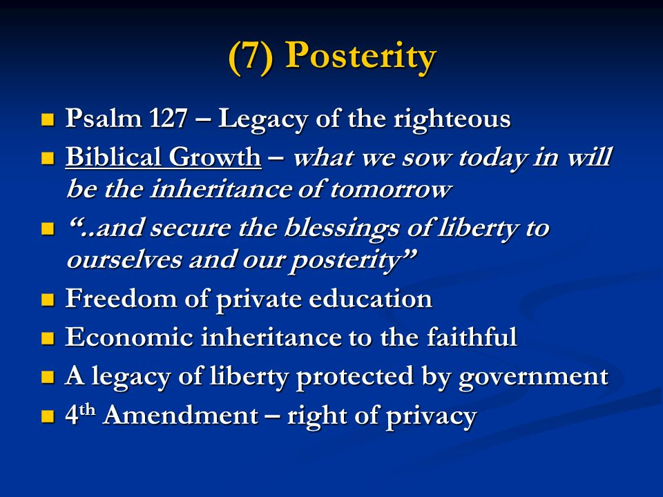 (7) Posterity Psalm 127 – Legacy of the righteous