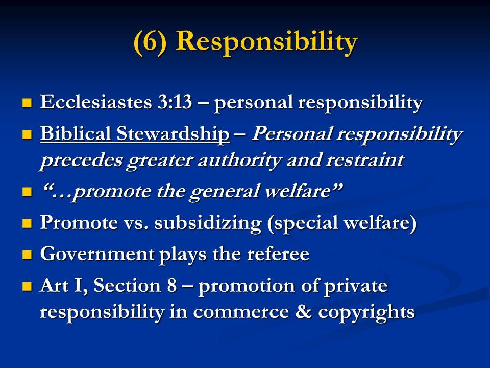 (6) Responsibility Ecclesiastes 3:13 – personal responsibility