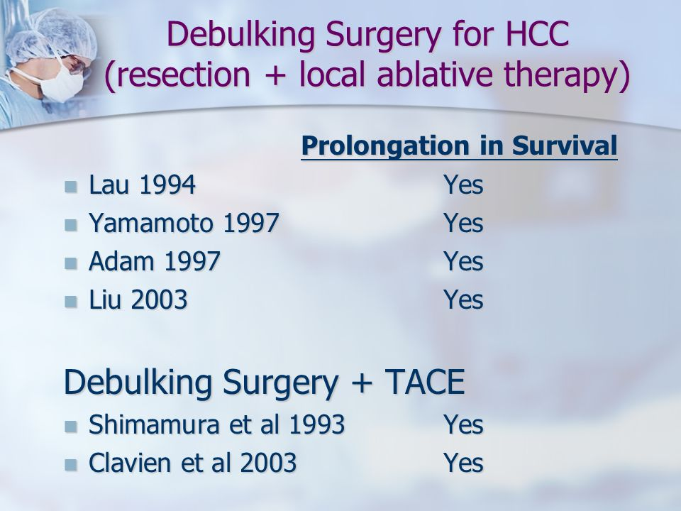 Debulking Surgery for HCC (resection + local ablative therapy)
