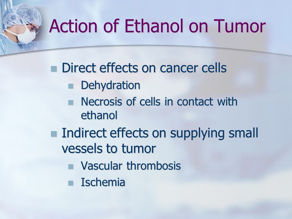 Action of Ethanol on Tumor