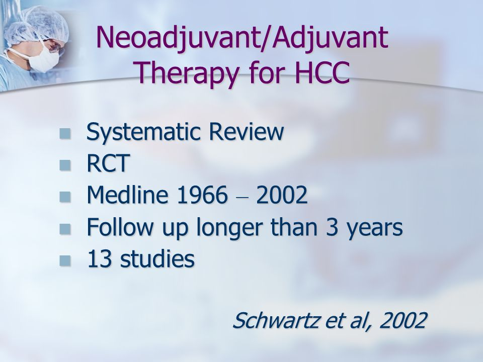 Neoadjuvant/Adjuvant Therapy for HCC