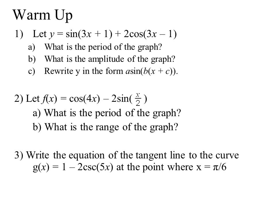 Warm Up Let y = sin(3x + 1) + 2cos(3x – 1)