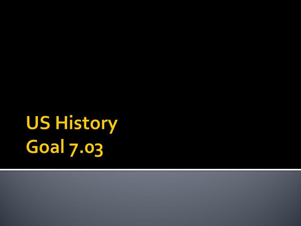 US History Goal 7.03