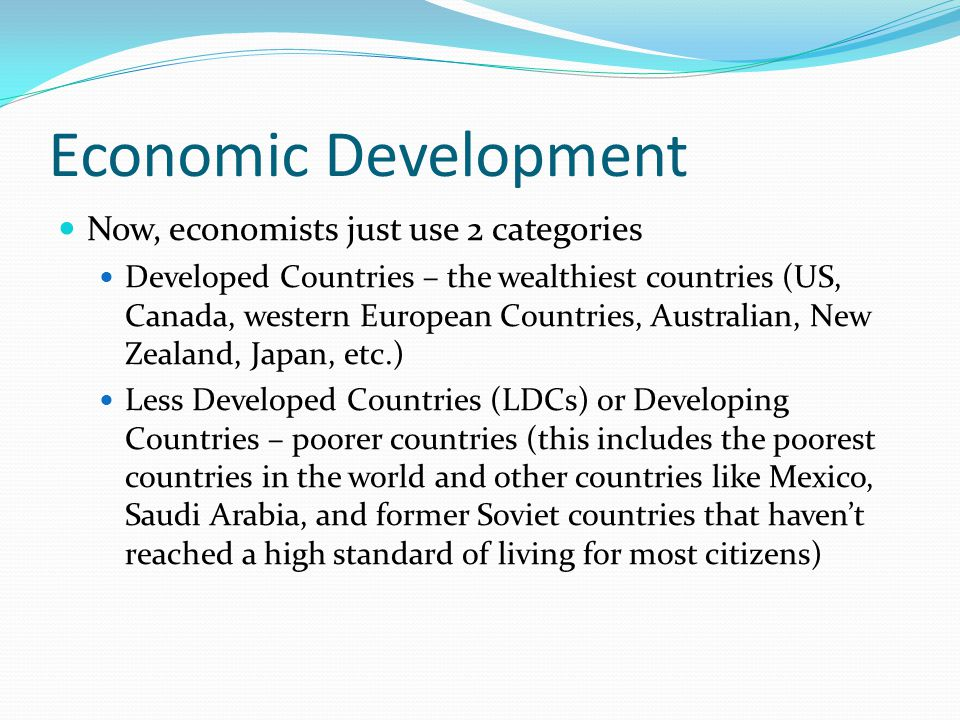 Economic Development Now, economists just use 2 categories