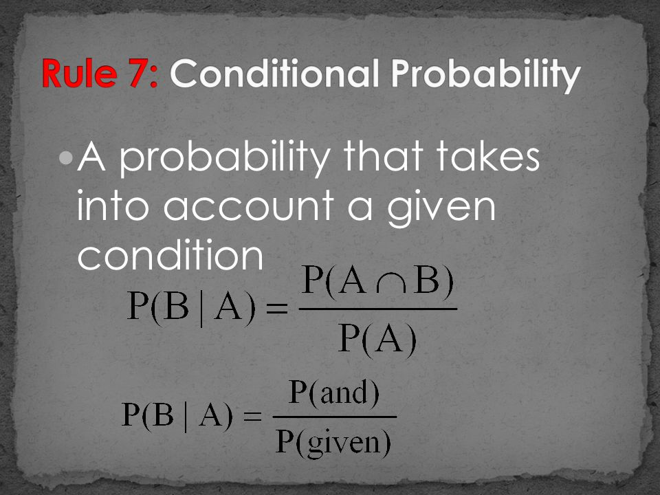 Rule 7: Conditional Probability