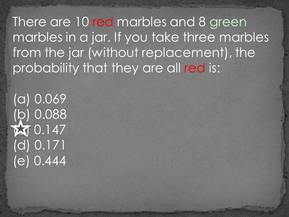 There are 10 red marbles and 8 green marbles in a jar